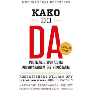 Knjigu Kako do DA treba čitati i iz nje učiti korak po korak kako:  odvojiti ljude od problema usredotočiti se na interes, a ne na poziciju zajednički tražiti kreativnu i poštenu mogućnost rješenja uspješno pregovarati sa svakim na svakoj razini